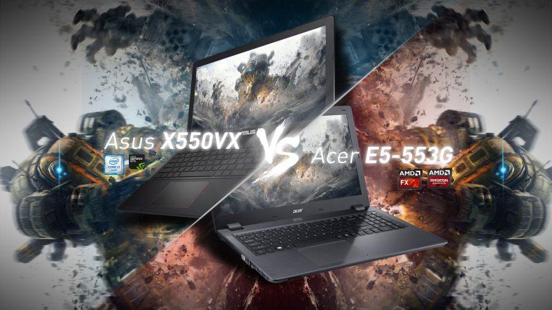 Asus X550VX VS Acer E5-553G